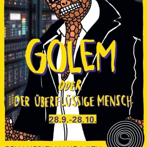GOLEM oder Der überflüssige Mensch von Gernot Grünewald UA